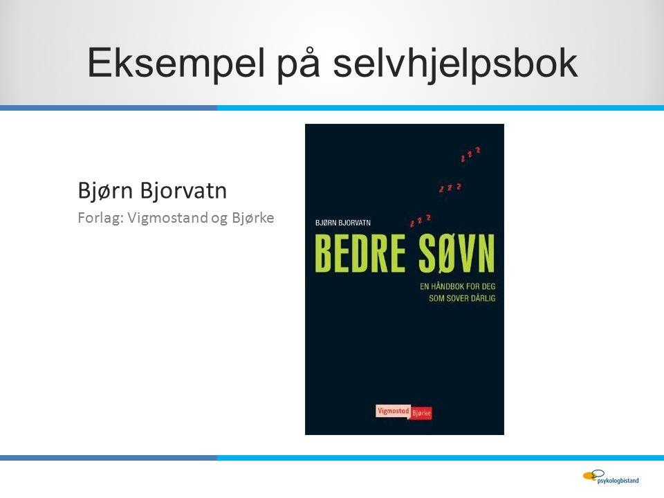 Eksempel på selvhjelpsbok Bjørn Bjorvatn Forlag: Vigmostand og Bjørke