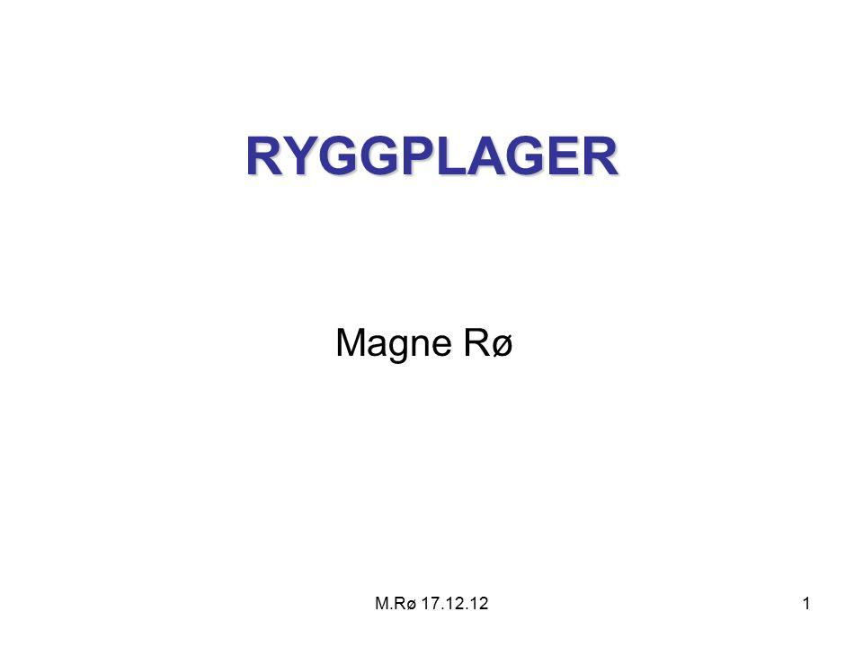 M.Rø 17.12.121 RYGGPLAGER Magne Rø