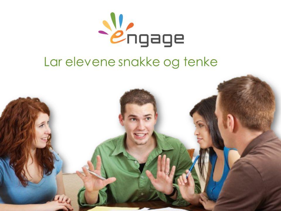 For more, visit EngagingScience.eu Lar elevene snakke og tenke