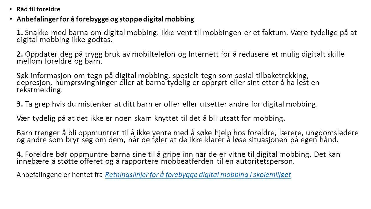 Råd til foreldre Anbefalinger for å forebygge og stoppe digital mobbing 1.