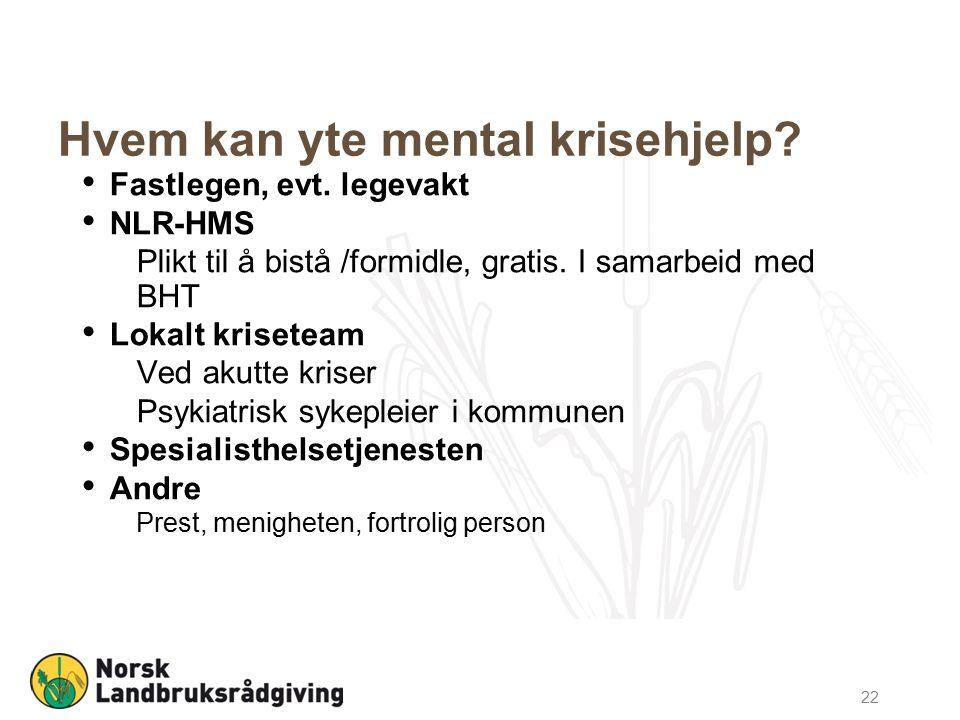Hvem kan yte mental krisehjelp. Fastlegen, evt.