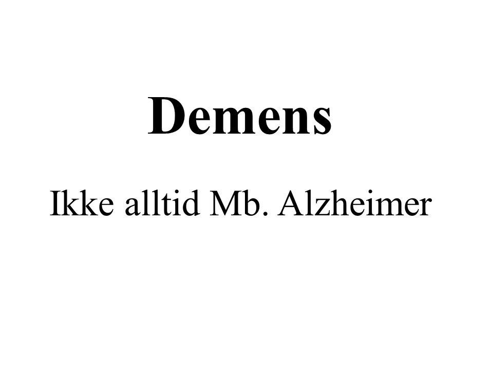Demens Ikke alltid Mb. Alzheimer