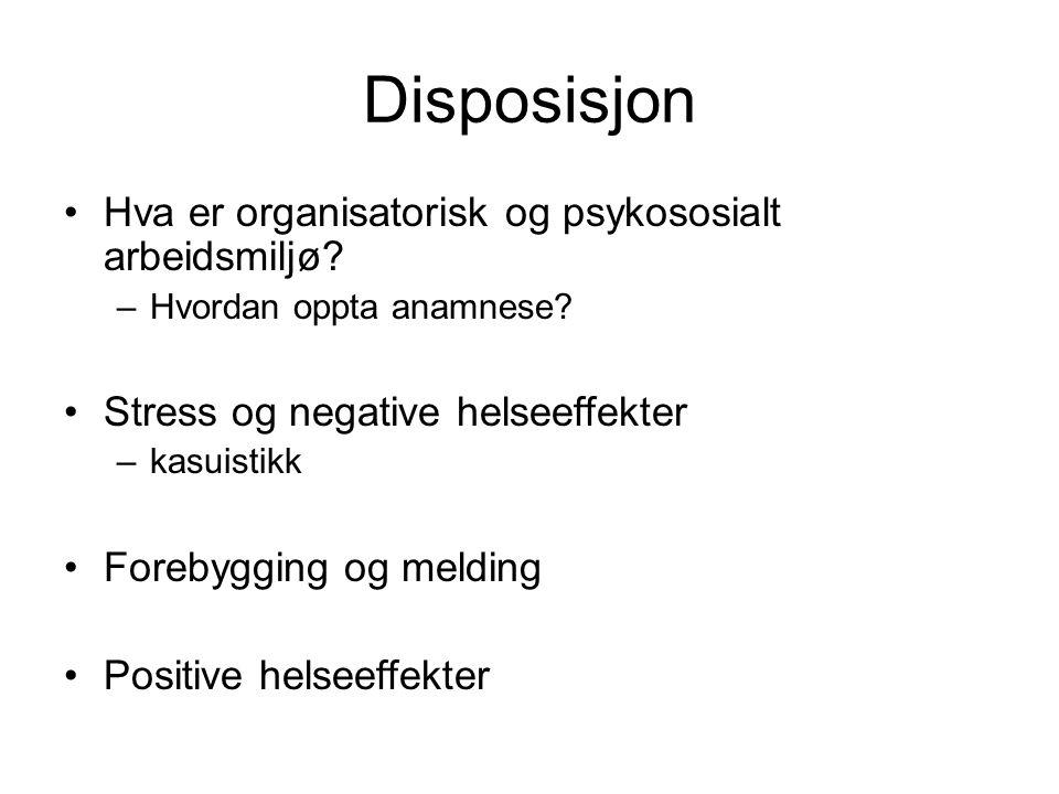 Disposisjon Hva er organisatorisk og psykososialt arbeidsmiljø.
