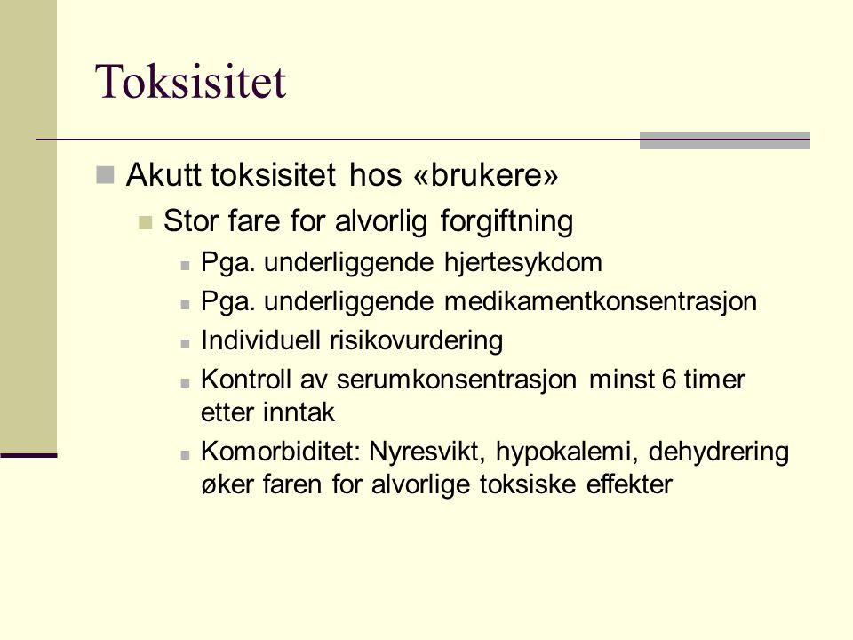 Toksisitet Akutt toksisitet hos «brukere» Stor fare for alvorlig forgiftning Pga.