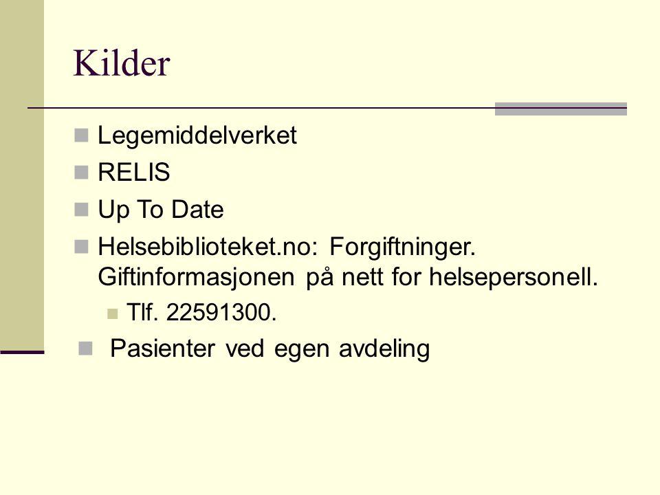 Kilder Legemiddelverket RELIS Up To Date Helsebiblioteket.no: Forgiftninger.