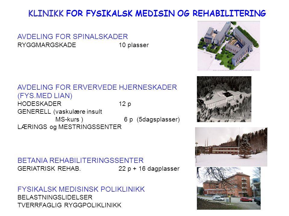 AVDELING FOR SPINALSKADER RYGGMARGSKADE 10 plasser AVDELING FOR ERVERVEDE HJERNESKADER (FYS.MED LIAN) HODESKADER12 p GENERELL (vaskulære insult MS-kur