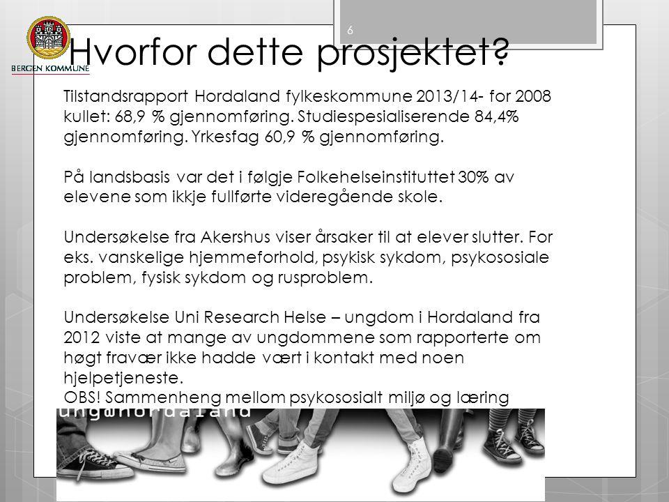 Hvorfor dette prosjektet? 6 Tilstandsrapport Hordaland fylkeskommune 2013/14- for 2008 kullet: 68,9 % gjennomføring. Studiespesialiserende 84,4% gjenn