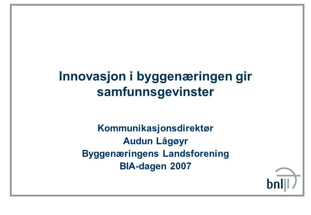 SINTEF Byggforsk Stor betydning – liten innovasjonsgrad Byggenæringen karakteriseres ved: Høy andel av samfunnets sysselsetting Mer enn 300.000 sysselsatte, 45.500 bedrifter Sum investeringer 200 mrd.