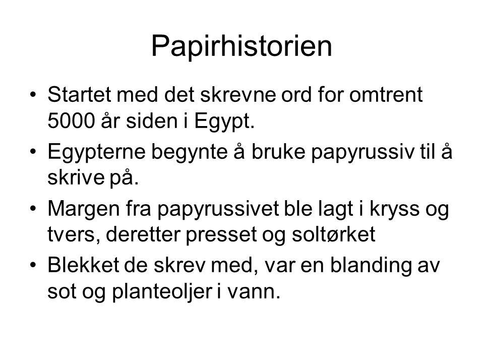 Papirhistorien Startet med det skrevne ord for omtrent 5000 år siden i Egypt.