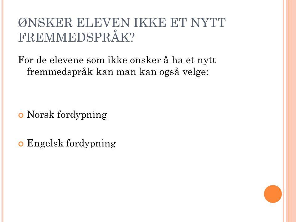 ØNSKER ELEVEN IKKE ET NYTT FREMMEDSPRÅK.