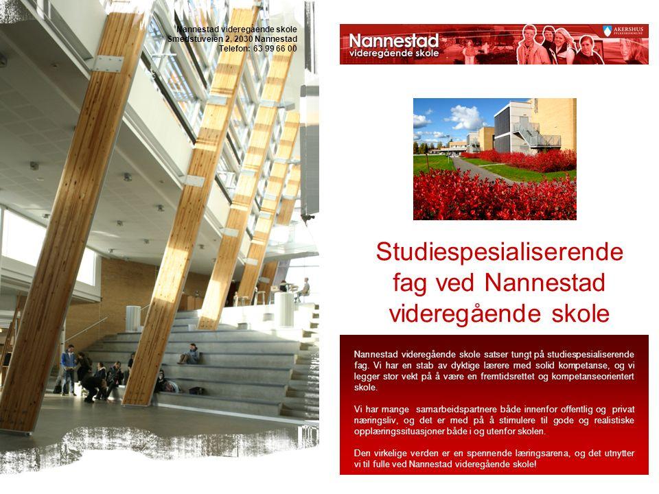 Studiespesialiserende fag ved Nannestad videregående skole Nannestad videregående skole satser tungt på studiespesialiserende fag. Vi har en stab av d
