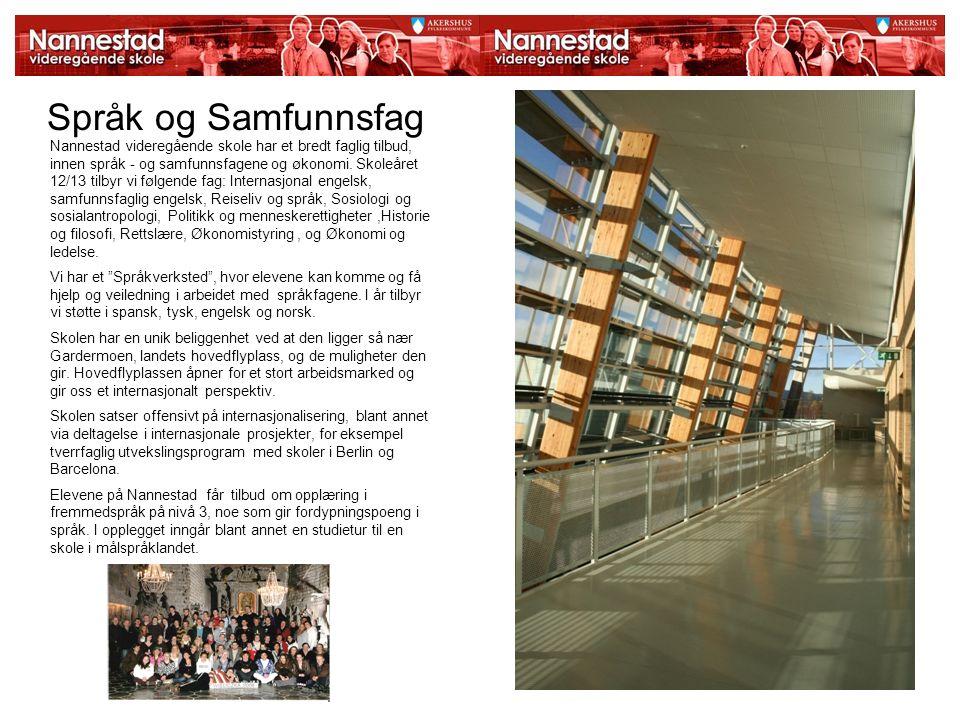 Språk og Samfunnsfag Nannestad videregående skole har et bredt faglig tilbud, innen språk - og samfunnsfagene og økonomi. Skoleåret 12/13 tilbyr vi fø