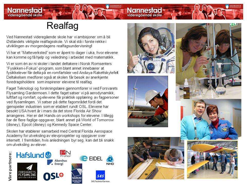 Realfag Ved Nannestad videregående skole har vi ambisjoner om å bli Østlandets viktigste realfagsskole.