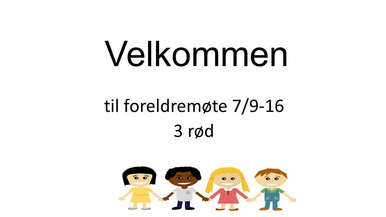 Velkommen til foreldremøte 7/9-16 3 rød