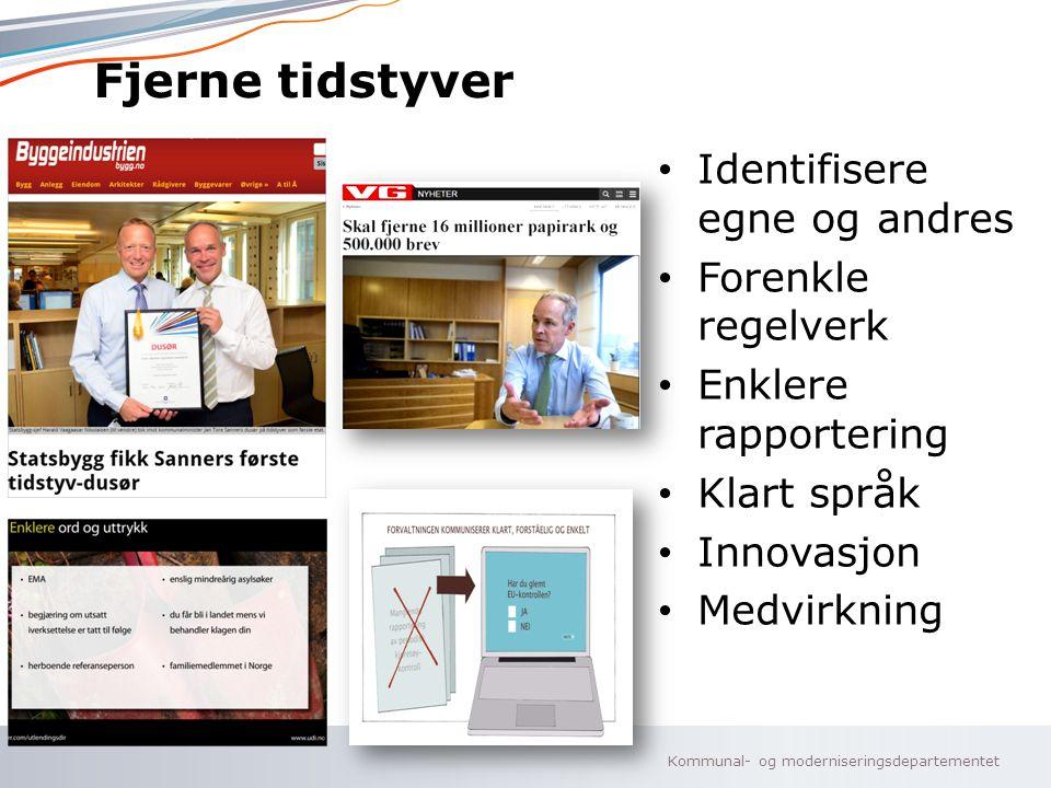 Kommunal- og moderniseringsdepartementet Norsk mal: To innholdsdeler - Sammenlikning Fjerne tidstyver Identifisere egne og andres Forenkle regelverk E