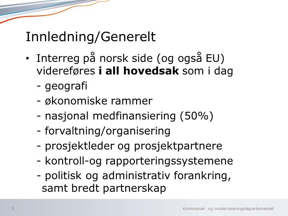 Kommunal- og moderniseringsdepartementet LYKKE TIL NESTE 7 ÅRS-PERIODE!!.