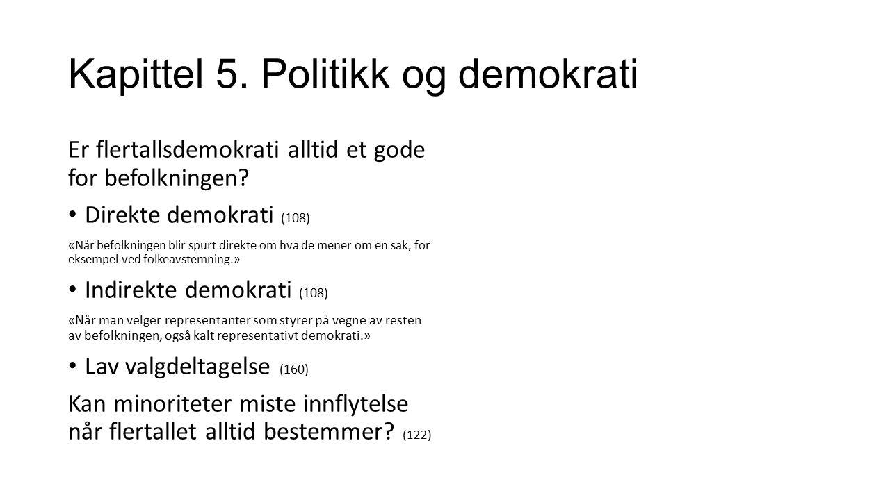 Kapittel 5.Politikk og demokrati Er flertallsdemokrati alltid et gode for befolkningen.
