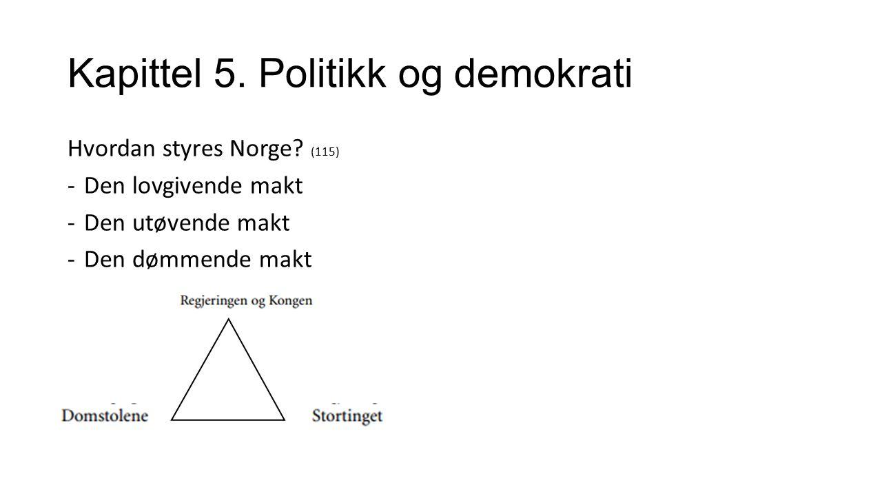 Kapittel 5.Politikk og demokrati Hvordan styres Norge.