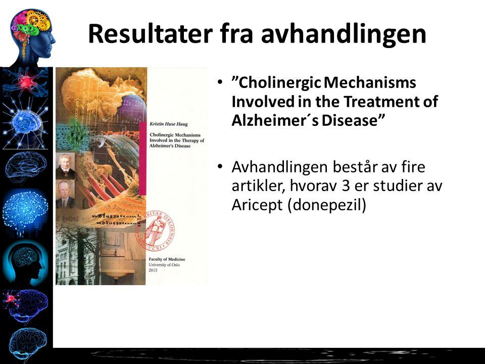 Cholinergic Mechanisms Involved in the Treatment of Alzheimer´s Disease Avhandlingen består av fire artikler, hvorav 3 er studier av Aricept (donepezil) Resultater fra avhandlingen
