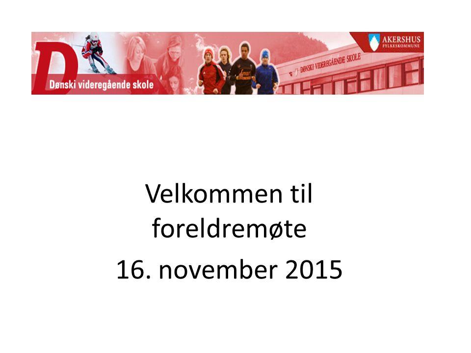 Velkommen til foreldremøte 16. november 2015