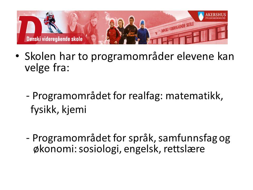 Skolen har to programområder elevene kan velge fra: - Programområdet for realfag: matematikk, fysikk, kjemi - Programområdet for språk, samfunnsfag og økonomi: sosiologi, engelsk, rettslære