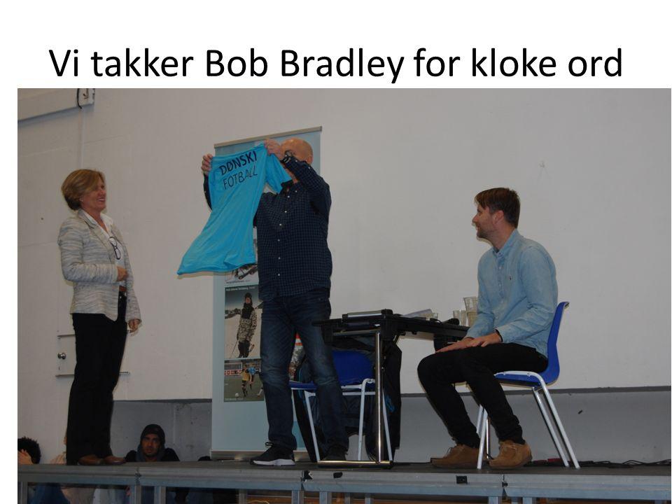 Vi takker Bob Bradley for kloke ord