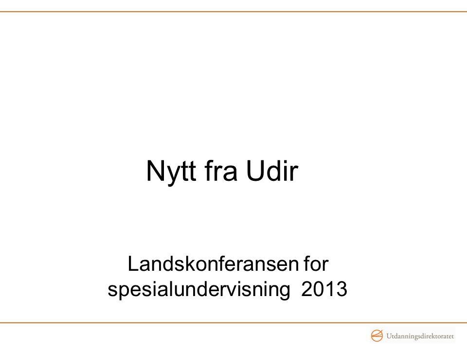 Nytt fra Udir Landskonferansen for spesialundervisning 2013