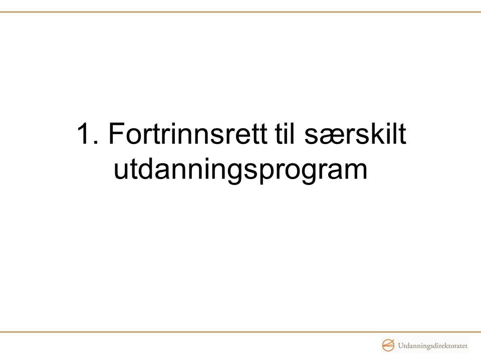 1. Fortrinnsrett til særskilt utdanningsprogram