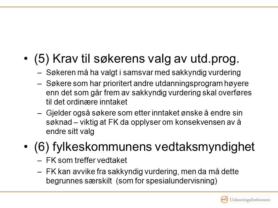 (5) Krav til søkerens valg av utd.prog.