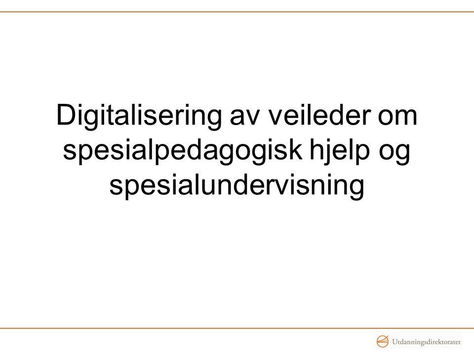 Digitalisering av veileder om spesialpedagogisk hjelp og spesialundervisning