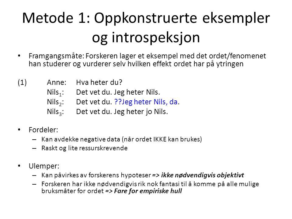 Metode 2: Korpusstudier Framgangsmåte, korpusundersøkelse av 'da' 1.Innsamling av 251 autentiske diskursutdrag (tekst/lyd- eller videoopptak) med etterhengt 'da' (Tekstlaboratoriet, UiO) 2.Mønstre i diskursen.