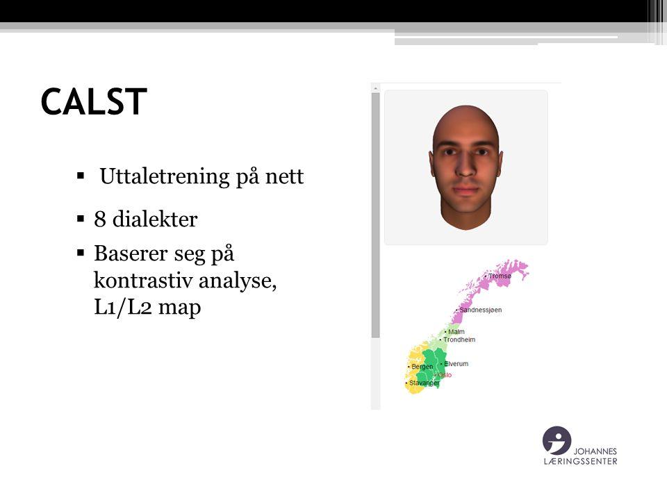 CALST  Uttaletrening på nett  8 dialekter  Baserer seg på kontrastiv analyse, L1/L2 map