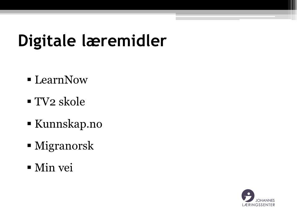 Digitale læremidler  LearnNow  TV2 skole  Kunnskap.no  Migranorsk  Min vei