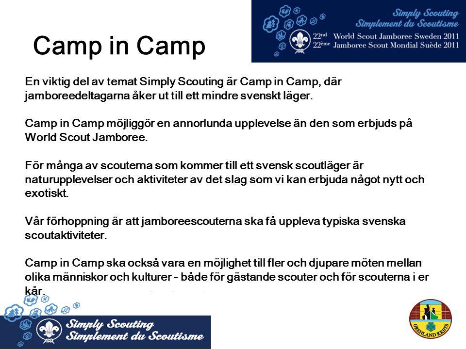 En viktig del av temat Simply Scouting är Camp in Camp, där jamboreedeltagarna åker ut till ett mindre svenskt läger.