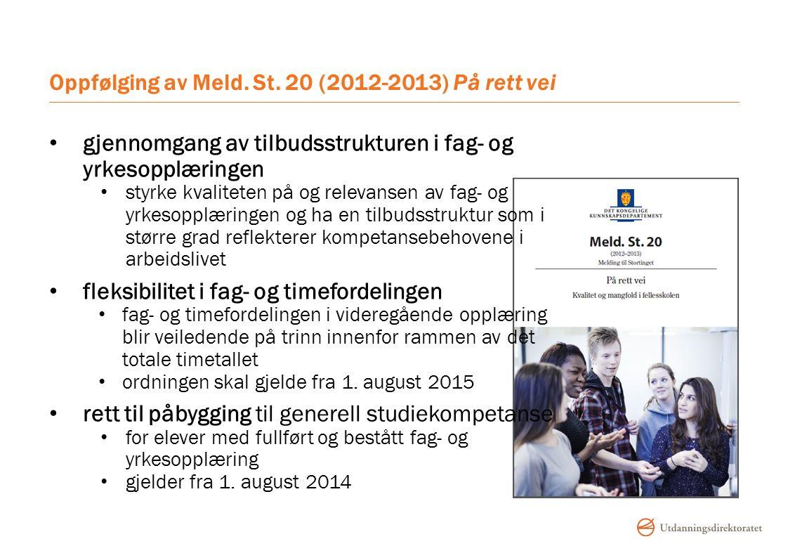Oppfølging av Meld. St. 20 (2012-2013) På rett vei gjennomgang av tilbudsstrukturen i fag- og yrkesopplæringen styrke kvaliteten på og relevansen av f