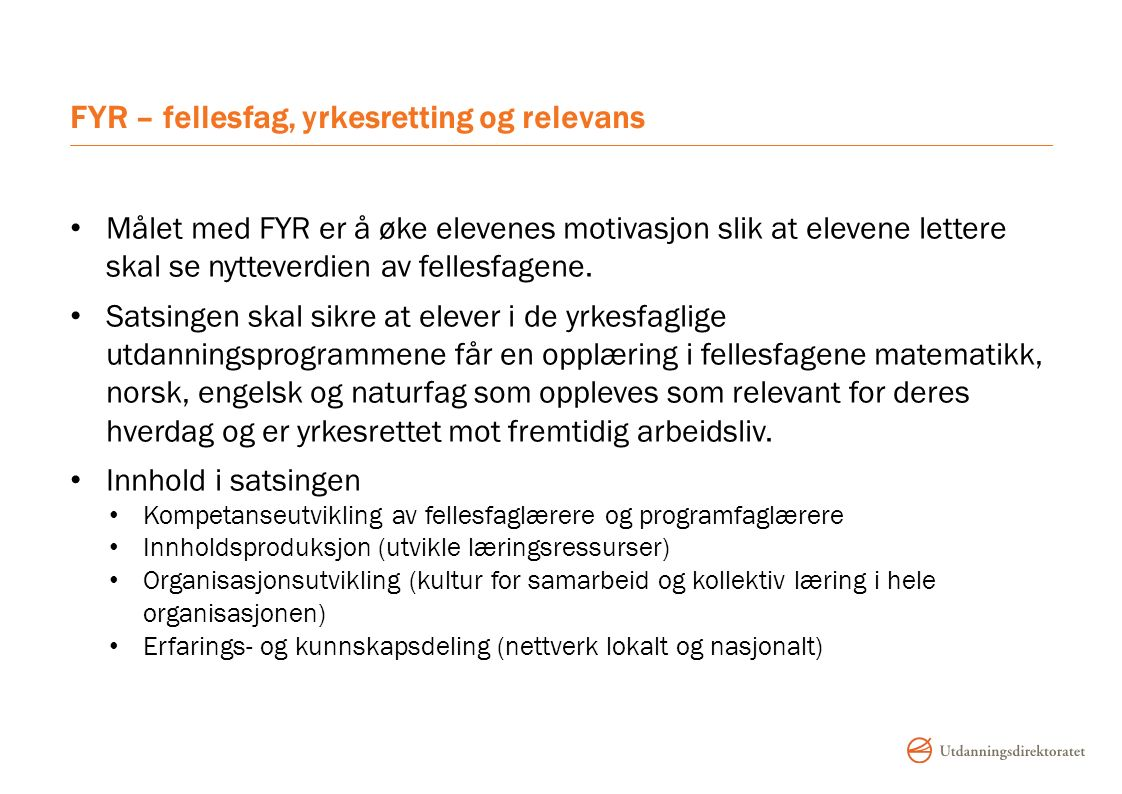 FYR – undervisningsopplegg (NDLA) og forskning http://fyr.ndla.no http://www.tfou.no