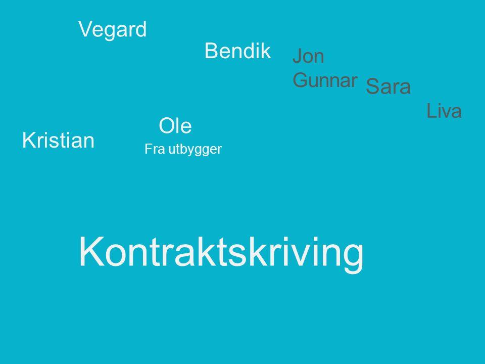 Kontraktskriving Kristian Ole Bendik Vegard Jon Gunnar Sara Liva Fra utbygger