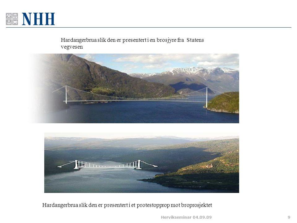 9 Hardangerbrua slik den er presentert i en brosjyre fra Statens vegvesen Hardangerbrua slik den er presentert i et protestopprop mot broprosjektet Hervikseminar 04.09.09