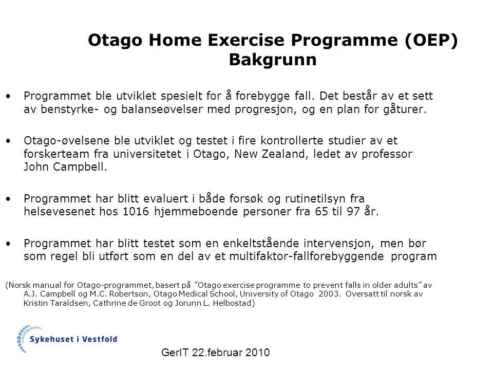 Otago Home Exercise Programme (OEP) Bakgrunn Programmet ble utviklet spesielt for å forebygge fall.