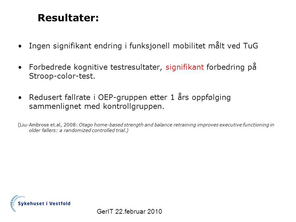 Resultater: Ingen signifikant endring i funksjonell mobilitet målt ved TuG Forbedrede kognitive testresultater, signifikant forbedring på Stroop-color-test.