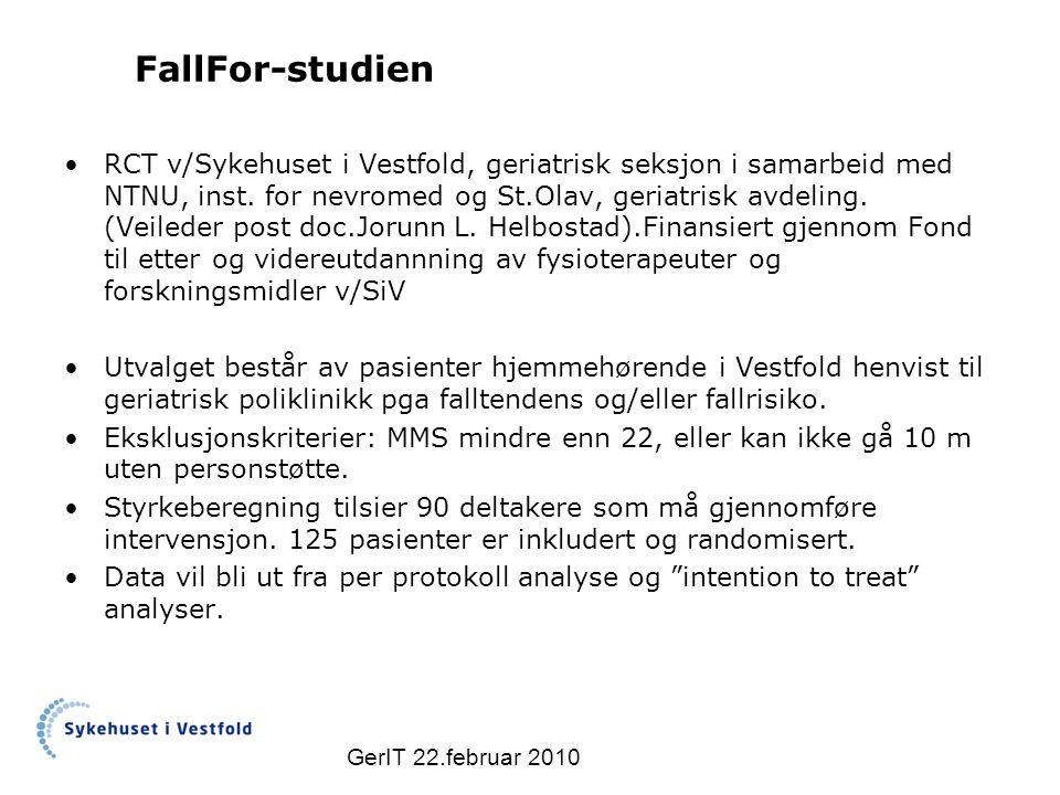 FallFor-studien GerIT 22.februar 2010 RCT v/Sykehuset i Vestfold, geriatrisk seksjon i samarbeid med NTNU, inst.