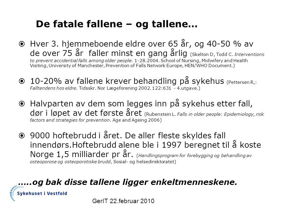 FallFor-studien – bakgrunn: GerIT 22.februar 2010 OEP har vist gode resultater organisert som hjemmetreningsprogram.