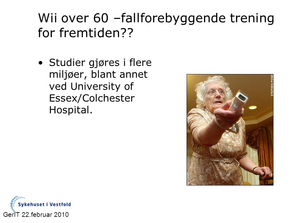 Wii over 60 –fallforebyggende trening for fremtiden .