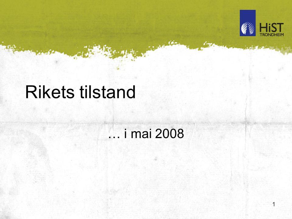 1 Rikets tilstand … i mai 2008