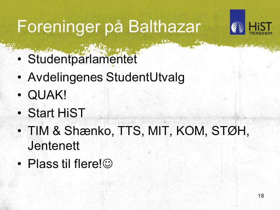 16 Foreninger på Balthazar Studentparlamentet Avdelingenes StudentUtvalg QUAK.