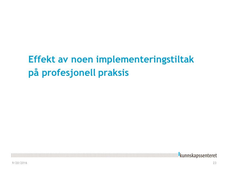 Effekt av noen implementeringstiltak på profesjonell praksis 9/20/201623