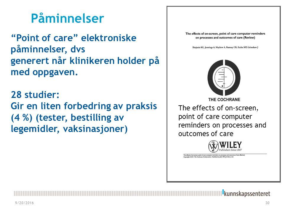 9/20/201630 Point of care elektroniske påminnelser, dvs generert når klinikeren holder på med oppgaven.