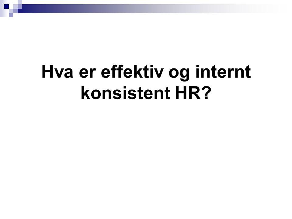 Hva er effektiv og internt konsistent HR?