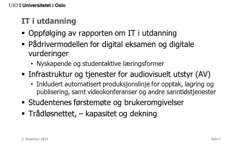 IT i utdanning  Oppfølging av rapporten om IT i utdanning  Pådrivermodellen for digital eksamen og digitale vurderinger Nyskapende og studentaktive