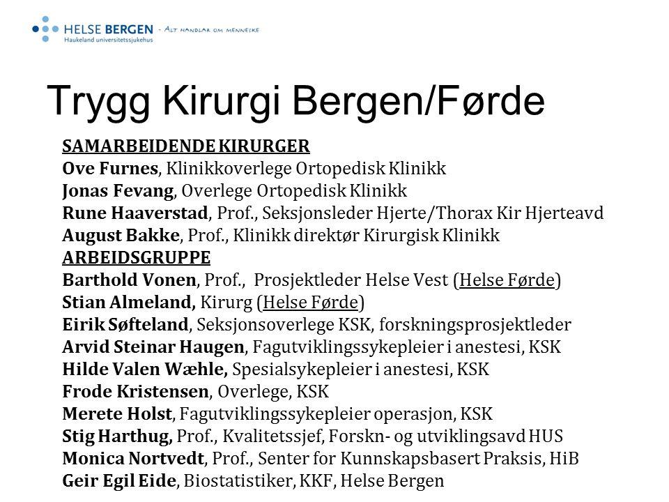 SAMARBEIDENDE KIRURGER Ove Furnes, Klinikkoverlege Ortopedisk Klinikk Jonas Fevang, Overlege Ortopedisk Klinikk Rune Haaverstad, Prof., Seksjonsleder